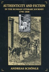 Authenticity and Fiction in the Russian Literary Journey, 1790-1840