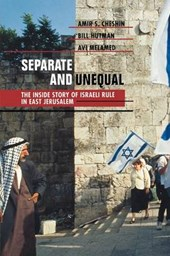Separate & Unequal - The Inside Story of Israeli Rule in East Jerusalem