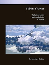 Bolton, C: Sublime Voices - The Fictional Science and Scient