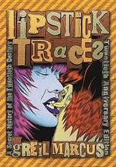 Lipstick Traces - A Secret History of the Twentieth Century, Twentieth Anniversary Edition