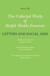 Collected Works of Ralph Waldo Emerson, Volume VIII: Letters and Social Aims