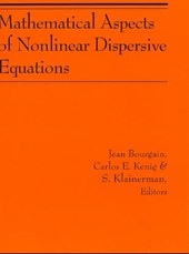 Mathematical Aspects of Nonlinear Dispersive Equations (AM-163)