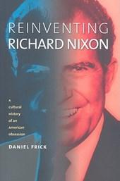 Reinventing Richard Nixon