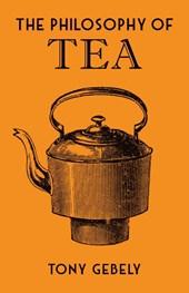 Tony Gebely - Philosophy of tea