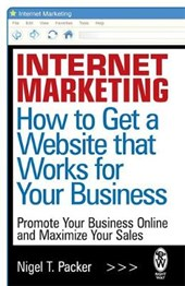 Internet Marketing: How to Get a Website that Works for Your Business