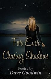 For Ever Chasing Shadows