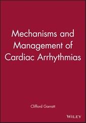 Mechanisms and Management of Cardiac Arrhythmias