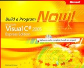 Microsoft Visual C# 2005 Express Edition - Build a Program Now