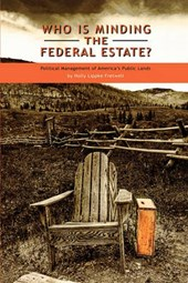 Who Is Minding the Federal Estate?