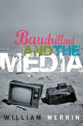 Baudrillard and the Media