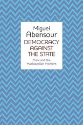 Abensour, M: Democracy Against the State