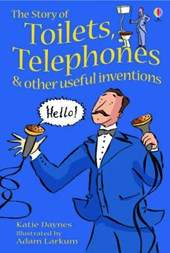 Story Of Toilets, Telephones and Other Useful Inventions