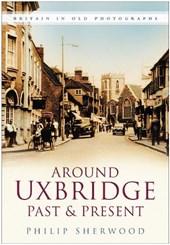 Around Uxbridge Past & Present