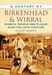 A Century of Birkenhead & Wirral