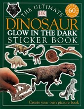 Ultimate Dinosaur Glow in the Dark Sticker Book