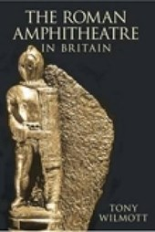The Roman Amphitheatre in Britain