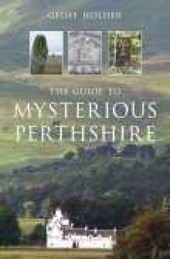 The Guide to Mysterious Perthshire