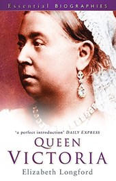Queen Victoria: Essential Biographies