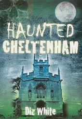 Haunted Cheltenham
