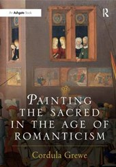 Painting the Sacred in the Age of Romanticism