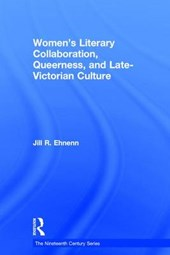 Women's Literary Collaboration, Queerness, and Late-Victorian Culture