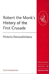Robert the Monk's History of the First Crusade