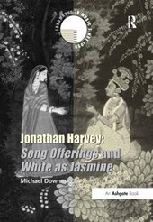 Jonathan Harvey: Song Offerings and White as Jasmine