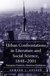 Urban Confrontations in Literature and Social Science, 1848-2001