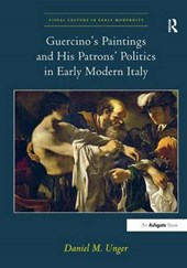 Guercino's Paintings and His Patrons' Politics in Early Modern Italy