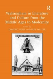 Walsingham in Literature and Culture from the Middle Ages to Modernity