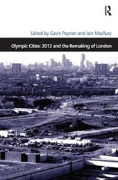 Olympic Cities: 2012 and the Remaking of London