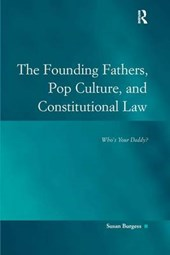 The Founding Fathers, Pop Culture, and Constitutional Law