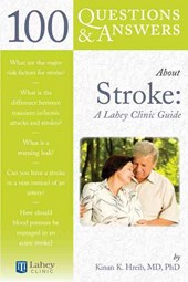 100 Questions & Answers About Stroke: A Lahey Clinic Guide