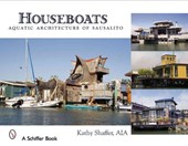 Houseboats: Aquatic Architecture of Sausalito
