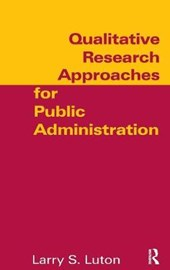 Qualitative Research Approaches for Public Administration