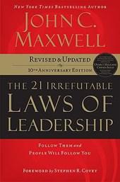 The 21 Irrefutable Laws of Leadership