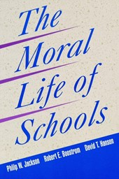 The Moral Life of Schools