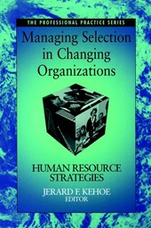 Managing Selection in Changing Organizations