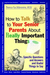 How to Talk to Your Senior Parents About Really Important Things