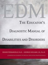 The Educator's Diagnostic Manual of Disabilities and Disorders