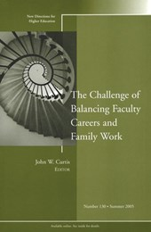 The Challenge of Balancing Faculty Careers and Family Work