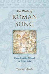 The World of Roman Song - From Ritualized Speech to Social Order