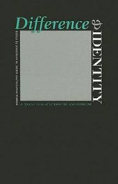 Difference and Identity - A Special Issue of Literature and Medicine