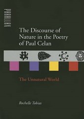 The Discourse of Nature in the Poetry of Paul Celan - The Unnatural World