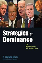 Strategies of Dominance - The Misdirection of U.S.  Foreign Policy