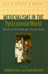 Medievalisms in the Postcolonial World