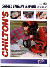 Chilton's Guide to Small Engine Repair-Up to 20 Hp