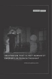 An Atheism that Is Not Humanist Emerges in French Thought