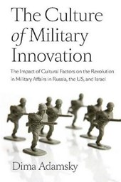 The Culture of Military Innovation
