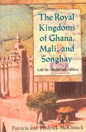The Royal Kingdoms of Ghana, Mali and Songhay